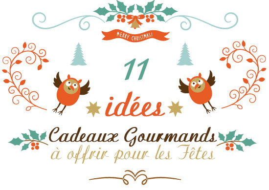 11 idées cadeaux gourmands à offrir pour les fêtes